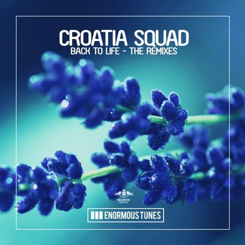 Croatia Squad - Back to Life - The Remixes [ETR276]